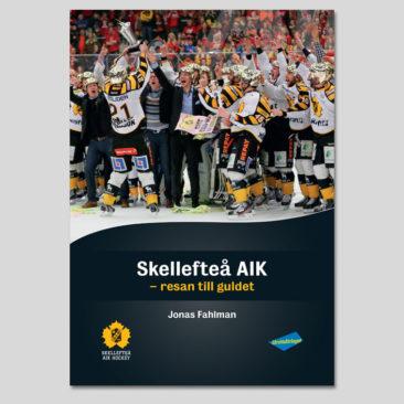 Skellefteå AIK – resan till guldet